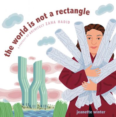 The World Is Not a Rectangle Children's Book About Zaha Hadid