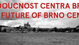 The Future of Brno Centre Urban Design Competition