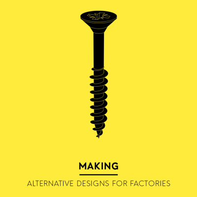 Making - Alternative designs for Factories Non Architecture Competition
