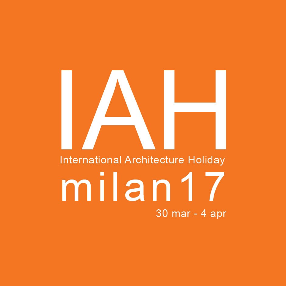 IAHmilan17 International Architecture Holiday
