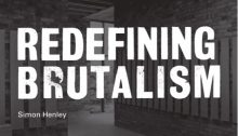 'Redefining Brutalism' by Simon Henley | www.e-architect.co.uk