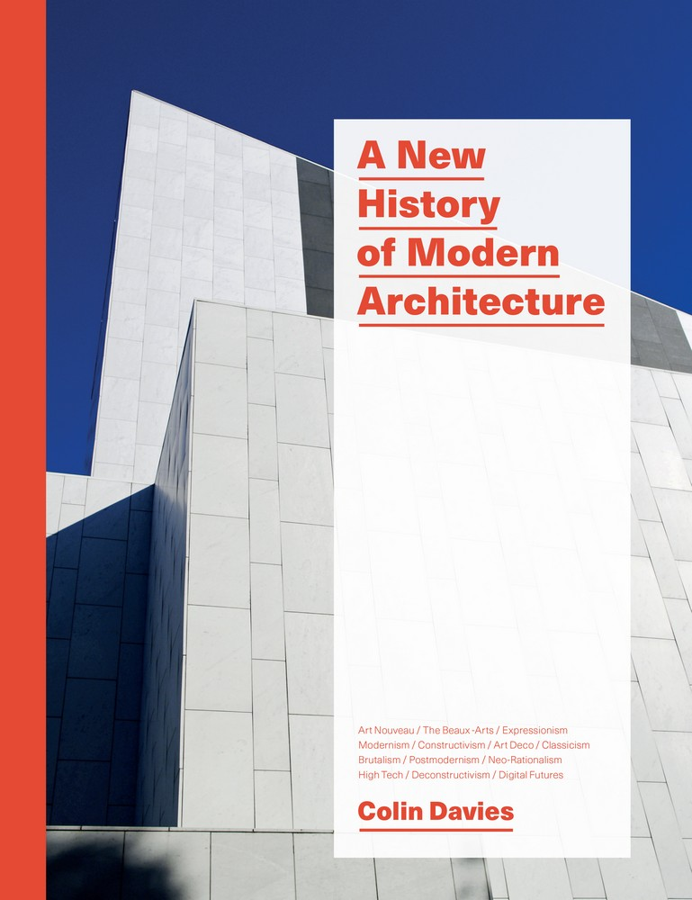 a history of modern architecture Laurence king publishing have released a new history of modern architecture by colin davies, architect and former editor of the architects'.