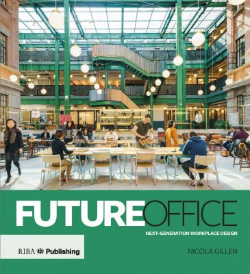 "Future Office: ""the first comprehensive picture of what the future might look like"" from RIBA Publishing"