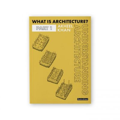 Understanding Architecture book by Akheel Khan