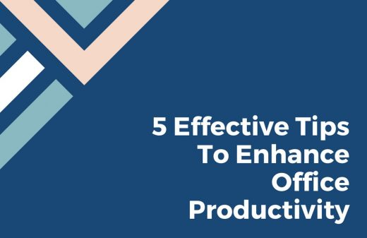 5 Effective Tips To Enhance Office Productivity