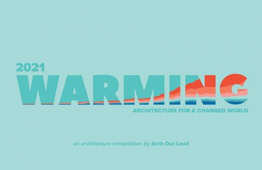WARMING Competition 2021 by arch out loud