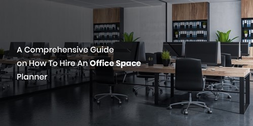 Help guide on how to hire office space planner